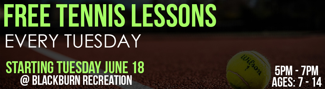 Free Tennis Lessons • Every Tuesday